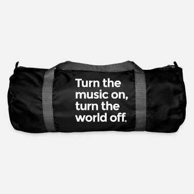 Turn On Turn the music on - Duffle Bag
