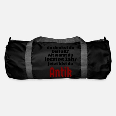 Antik Birthday now you have become old Antik - Duffle Bag