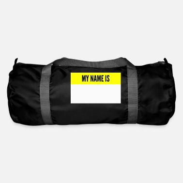 Name My name is My name is name tag - Duffle Bag