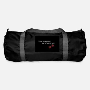 Cherry - Maybe you are smart - Duffle Bag