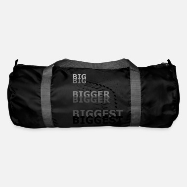 Big Big Bigger Biggest Big Bigger Plus grand - Sac de sport