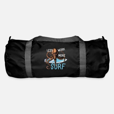 Worker less work more surf - Sac de sport