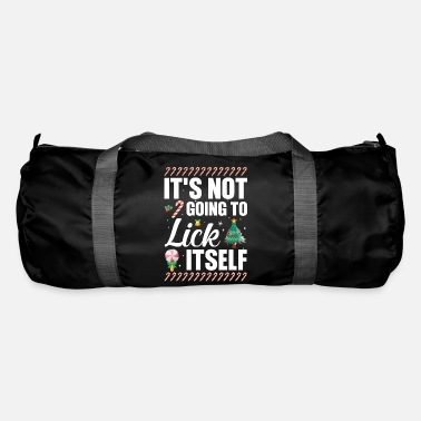 Humor Christmas Not Going To Lick Itself Funny Xmas - Duffle Bag
