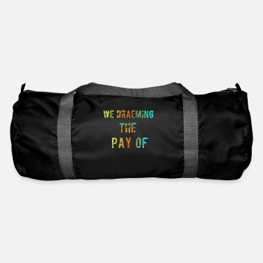 Pay The Pay of - Duffel Bag