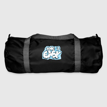 Take it easy - Take it easy saying - Duffel Bag