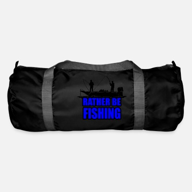Rather Rather Be Fishing - Duffle Bag