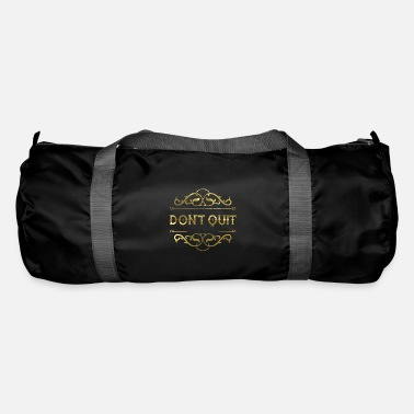 Quit Do not quit - Duffle Bag
