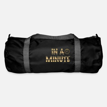 Minute In A Minute - Duffle Bag