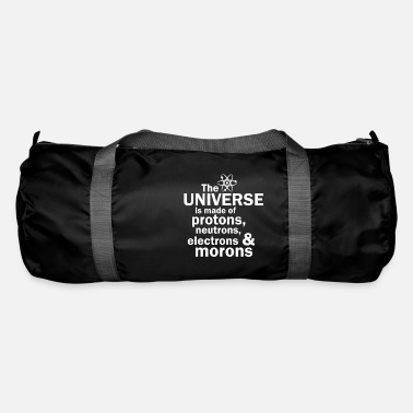 Moron The Universe is Made of Morons - Duffle Bag