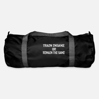 Tain FITNESS train insane or remain the same - Duffle Bag