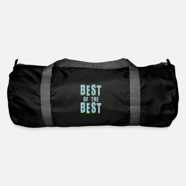 Best Of Best of the best - Duffle Bag