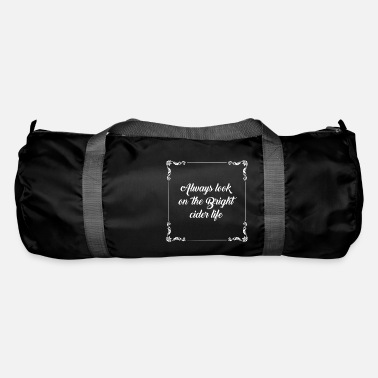 Cider Cider Life gift for Cider Lovers - Duffle Bag