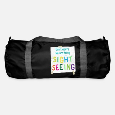 Tourist Information On Don`t worry, we are doing SIGHTSEEING / assembly - Duffle Bag