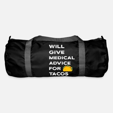 Best Of Will Give Medical Advice For Tacos Doctor Nurse - Duffle Bag