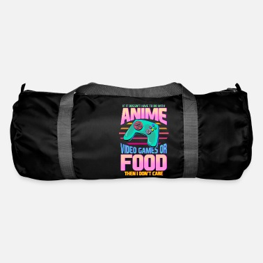 Food If Its Not Anime Video Games Or Food I Don't Care - Duffle Bag