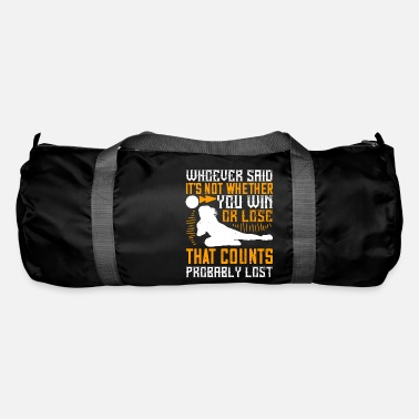 Court Whoever said, 'It's not whether you win or lose - Duffle Bag