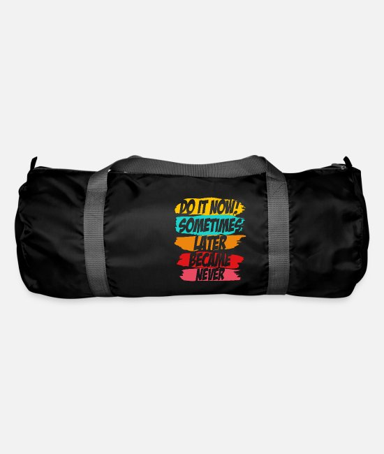 Inspiration Bags & Backpacks - Do It now sometimes later became never - Duffle Bag black