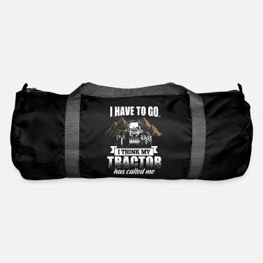 Tractor agriculture farmer gift · must go - Duffle Bag
