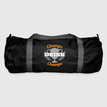 Champ Champs Drink Champs - Duffel Bag