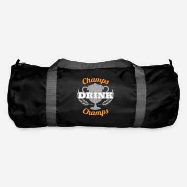 Champ Champs Drink Champs - Duffle Bag