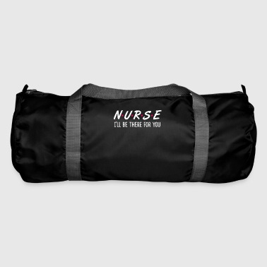 Nurse NURSE There For Nurse Nurse - Duffel Bag