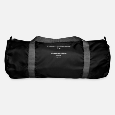 Obscene The Academy Awards are obscene, dirty ... no better - Duffle Bag