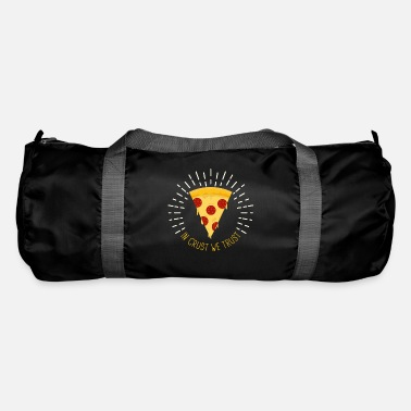 Nicely In Crust We Trust Funny Pizza Food Lover - Duffle Bag