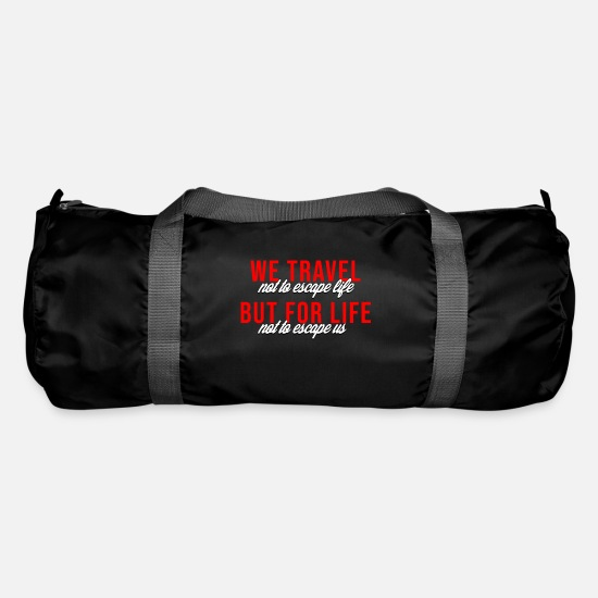 Travel Bags & Backpacks - It is not life that is not life - Duffle Bag black