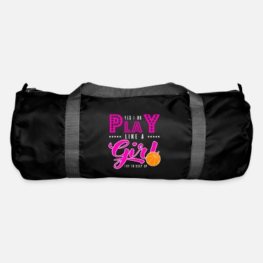 Dribble Yes I Do Play Like Girl Basketball Try To Keep Up - Duffle Bag