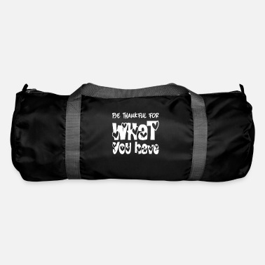 Thankful Be thankful - Duffle Bag