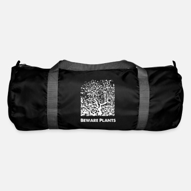 Beware Plants - Nature - Plant Preserve - Shirt - Duffle Bag