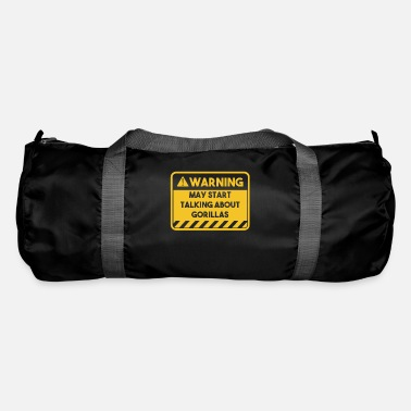 Start May start talking about gorillas - Duffle Bag