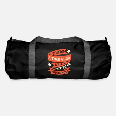 Boxer You're either good at boxing, or you're not - Duffle Bag