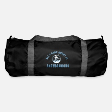 Snowboard All I Care About Is Snowboarding - Duffle Bag