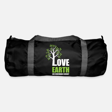 Kernkraft Love Earth - Use Renewable Energy - Sporttasche