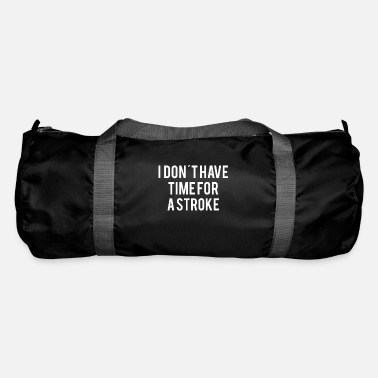 Nice Try Stroke STROKE SURVIVOR: No time for a stroke - Duffle Bag