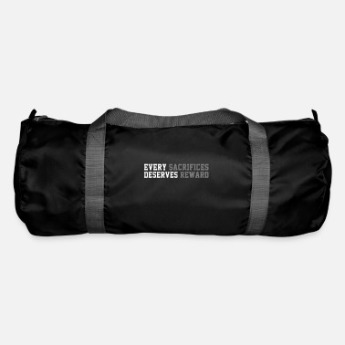 Reward Every sacrifice deserves a reward - Duffle Bag