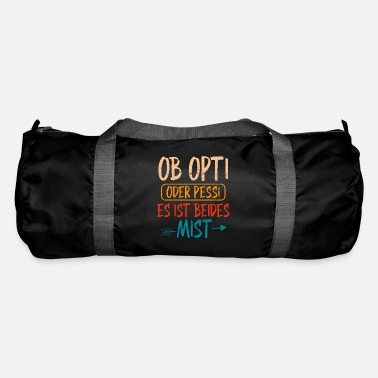 Opti Whether Opti or Pessi both crap BytheManzanitas - Duffle Bag