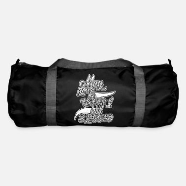 Bless You May you be happy and blessed - Duffel Bag