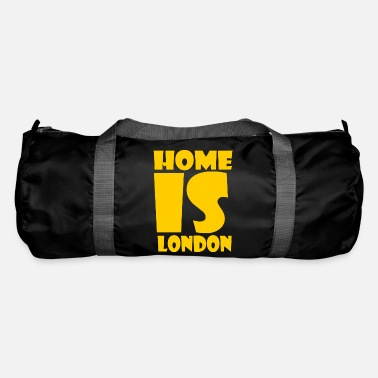 London London - At home is London - Duffle Bag