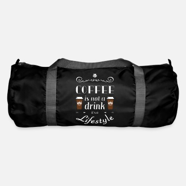 Lifestyle Coffee is not a drink it´s a lifestyle Kaffee - Sporttasche