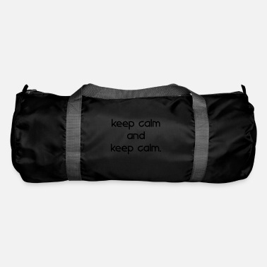 Keep Calm keep calm and keep calm - Duffle Bag