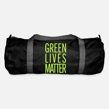 Green Lives Matter - Duffle Bag