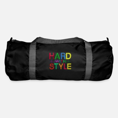 Hard Style Hard with style - Duffle Bag