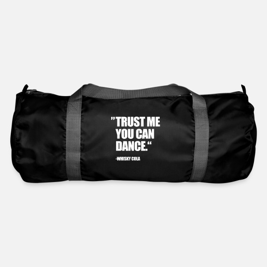 Birthday Bags & Backpacks - TRUST ME YOU CAN DANCE - WHISKEY COLA (FUNNIEST) - Duffle Bag black