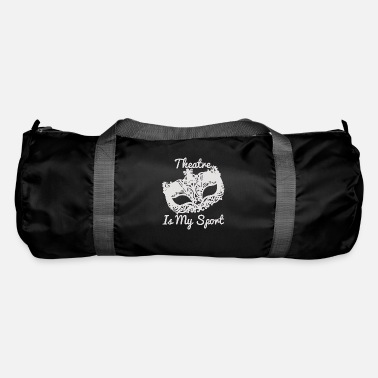 Theater is my sport - Duffle Bag