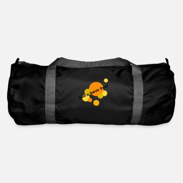Fun Fun, fun, - Duffle Bag