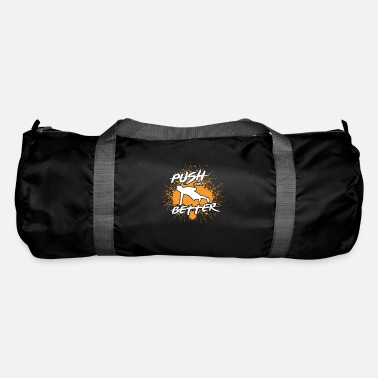 Push Push Better - Duffle Bag