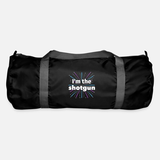 Shotgun Bags & Backpacks - I'm the shotgun! - buddy colleague friend companion - Duffle Bag black