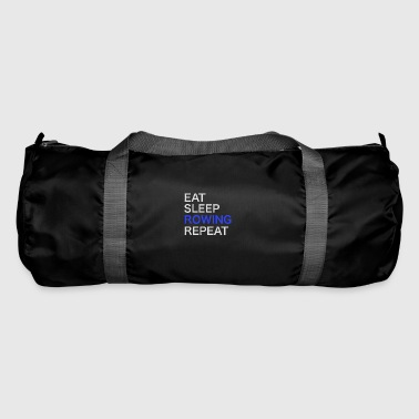 Rowing Eat Sleep Rowing Repeat / Rowing / T-Shirt - Duffel Bag